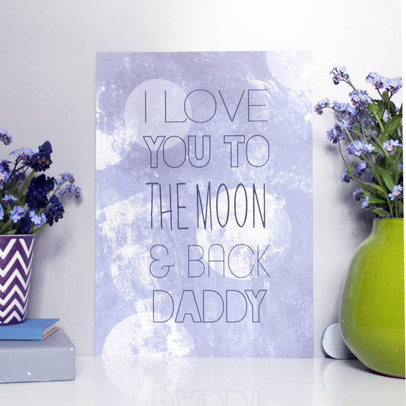 I Love You To The Moon And Back Print For Dad - Olivia Morgan Ltd