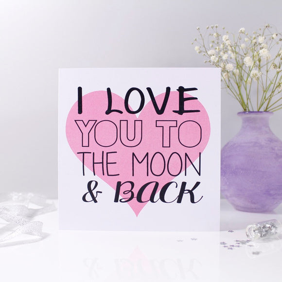 I Love You To The Moon And Back Heart Card - Olivia Morgan Ltd