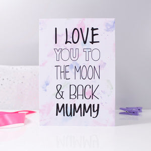 I Love You To The Moon And Back Mummy/Mum Card - Olivia Morgan Ltd