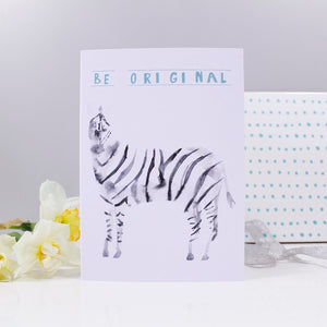 Be Original Zebra Card - Olivia Morgan Ltd