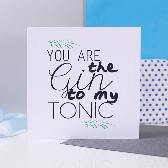 You Are The Gin To My Tonic Anniversary Card - Olivia Morgan Ltd
