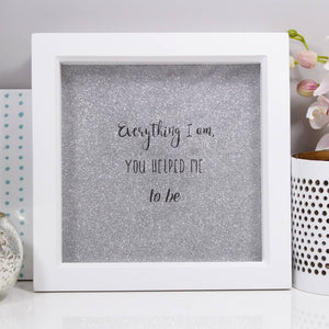 Everything I am, You Helped Me To Be Glittery Personalised Print - Olivia Morgan Ltd