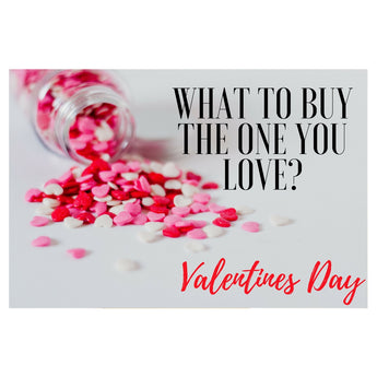 What To Buy For The One You Love?