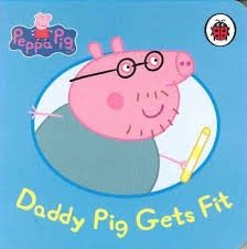 Children's Books Outlet |Peppa Pig Daddy Pig Gets Fit