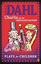 Children's Books Outlet |Charlie and the Chocolate Factory :The Plays by Roald Dahl