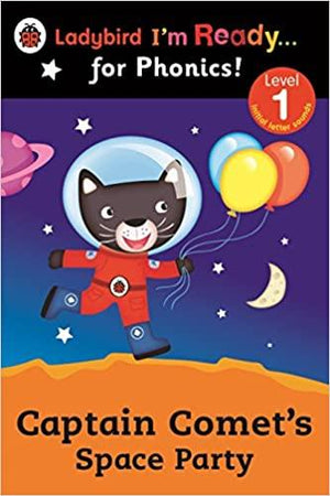 Ladybird I'm Ready For Phonics: Captain Comet's Space Party (Level 1)