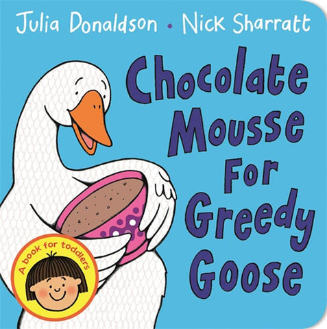 Image of Children's Books Outlet |Chocolate Mousse For Greedy Goose by Julia Donaldson