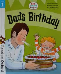 Biff, Chip And Kipper: Dad's Birthday Level 1 Oxford Reading Tree