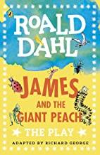 James and the Giant Peach :The Plays by Roald Dahl