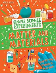 Simple Science Experiments: Matter and Materials