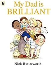 Children's Books Outlet |My Dad is Brilliant by Nick Butterworth