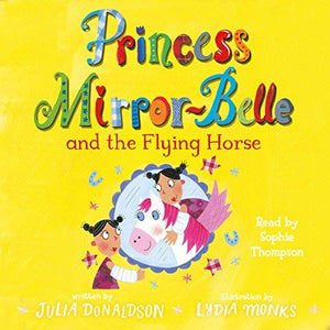Children's Books Outlet | Princess Mirror-Belle and the Flying Horse by Julia Donaldson