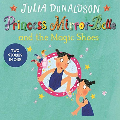 Children's Books Outlet | Princess Mirror-Belle and the Magic Shoes by Julia Donaldson