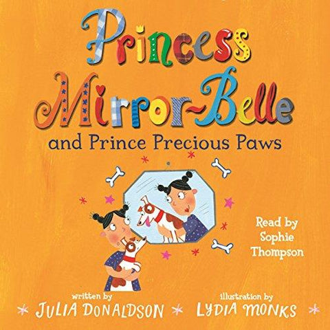 Children's Books Outlet | Princess Mirror-Belle and Prince Precious Paws by Julia Donaldson