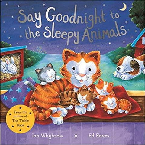 Say Goodnight to the Sleepy Animals by Ian Whybrow