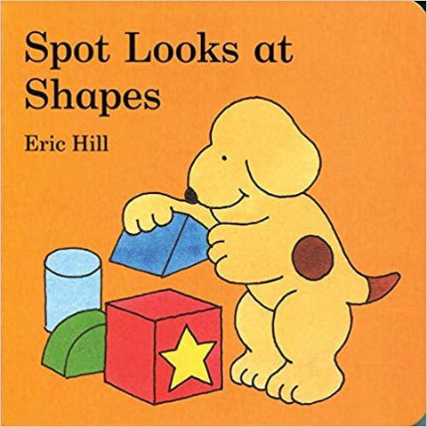 Spot Looks at Shapes by Eric Hill