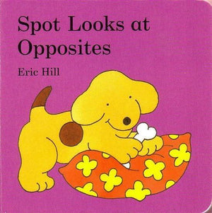 Children's Books Outlet |Spot Looks at Opposites by Eric Hill