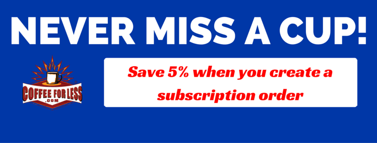 Never Miss a Cup: Save 5% When You Create a Subscription Order