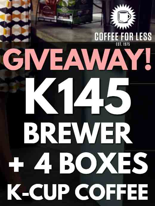 Brew to School Giveaway at Coffee For Less – 5 Grand Prize Winners will receive a K145 Brewer + 4 Boxes of K-Cup® Pods!