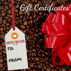 CoffeeForLess Gift Certificate