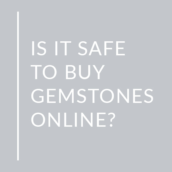 Is it Safe to Buy Gemstones Online?