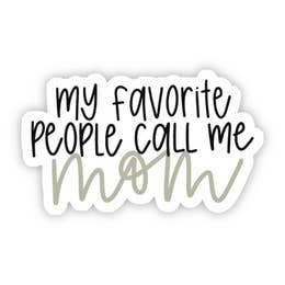 My Favorite People Call Me Mom Sticker