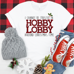 Can't Be Trusted at Hobby Lobby- (Apparel Options)