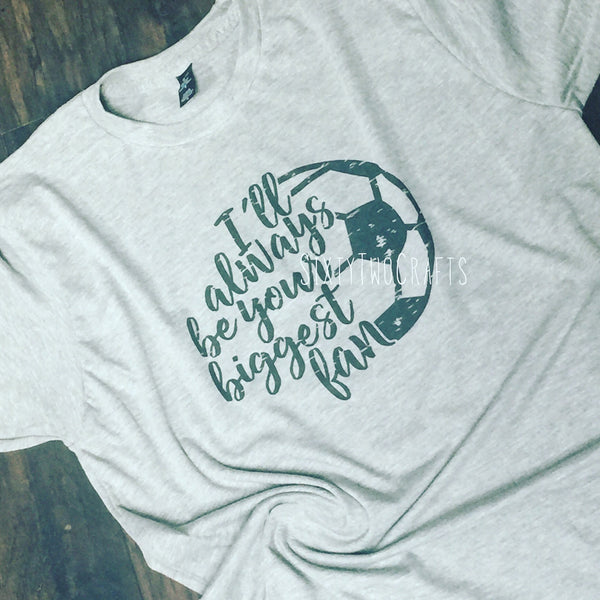Soccer Biggest Fan  Tee