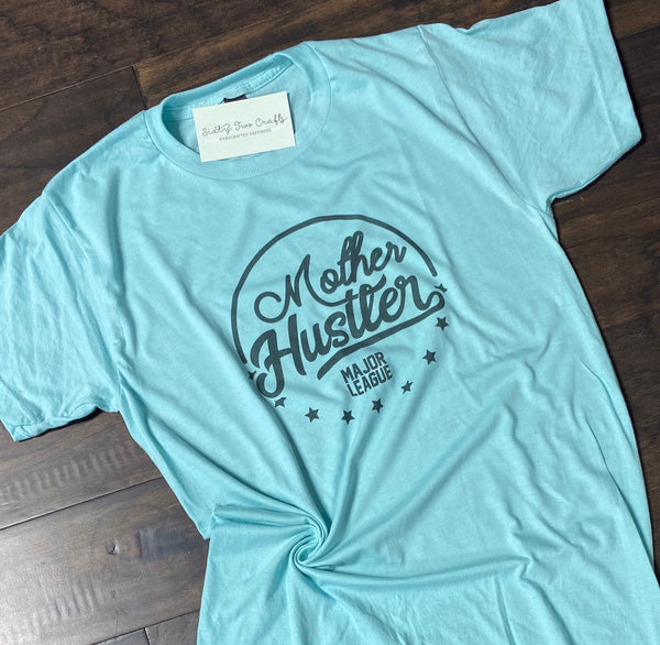 Mother Huslter Aqua Tee
