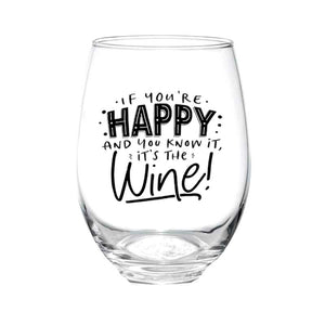 Wine Glass - If You're Happy