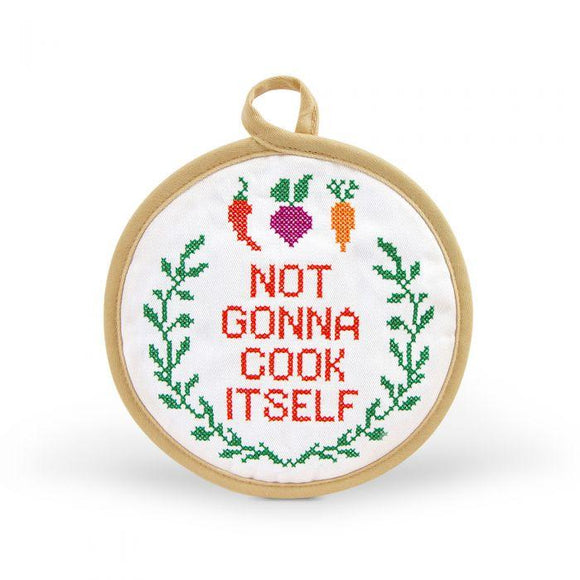 Embroidered Pot Holder - Not Gonna Cook Itself
