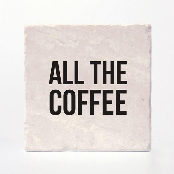 Coaster - All the Coffee
