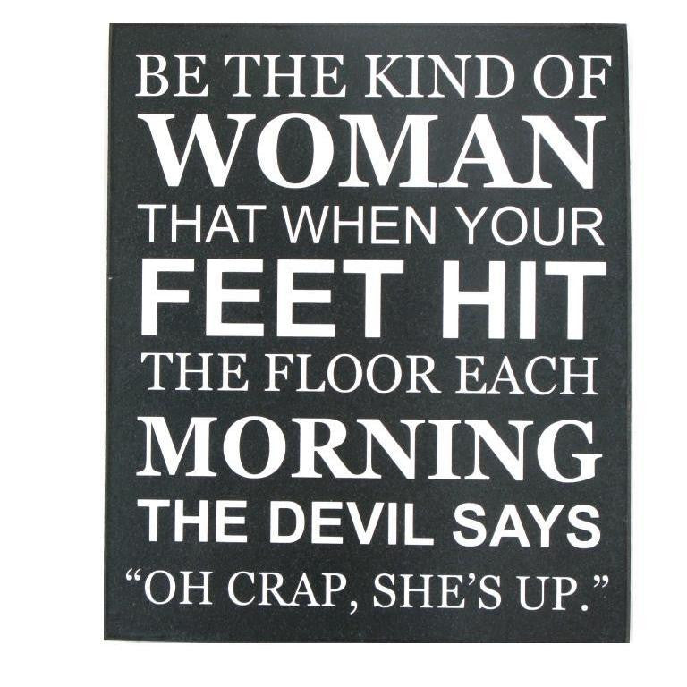 Be the Kind of Woman Sign