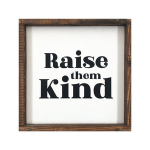 Sign - Raise Them Kind