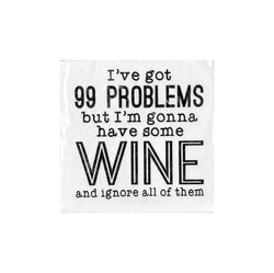 Napkin - I've Got 99 Problems