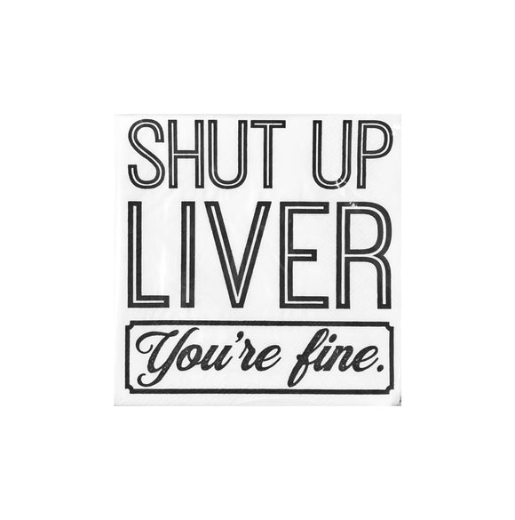 Napkin - Shut Up Liver, You're Fine