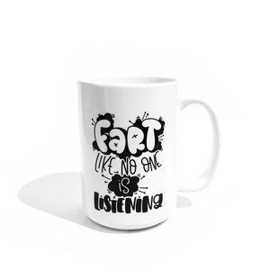 Mug - Fart Like No One Is Listening