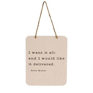 Hanging Sign - I Want It All