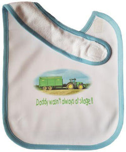 Daddy wasn't always at silage - Baby Bib