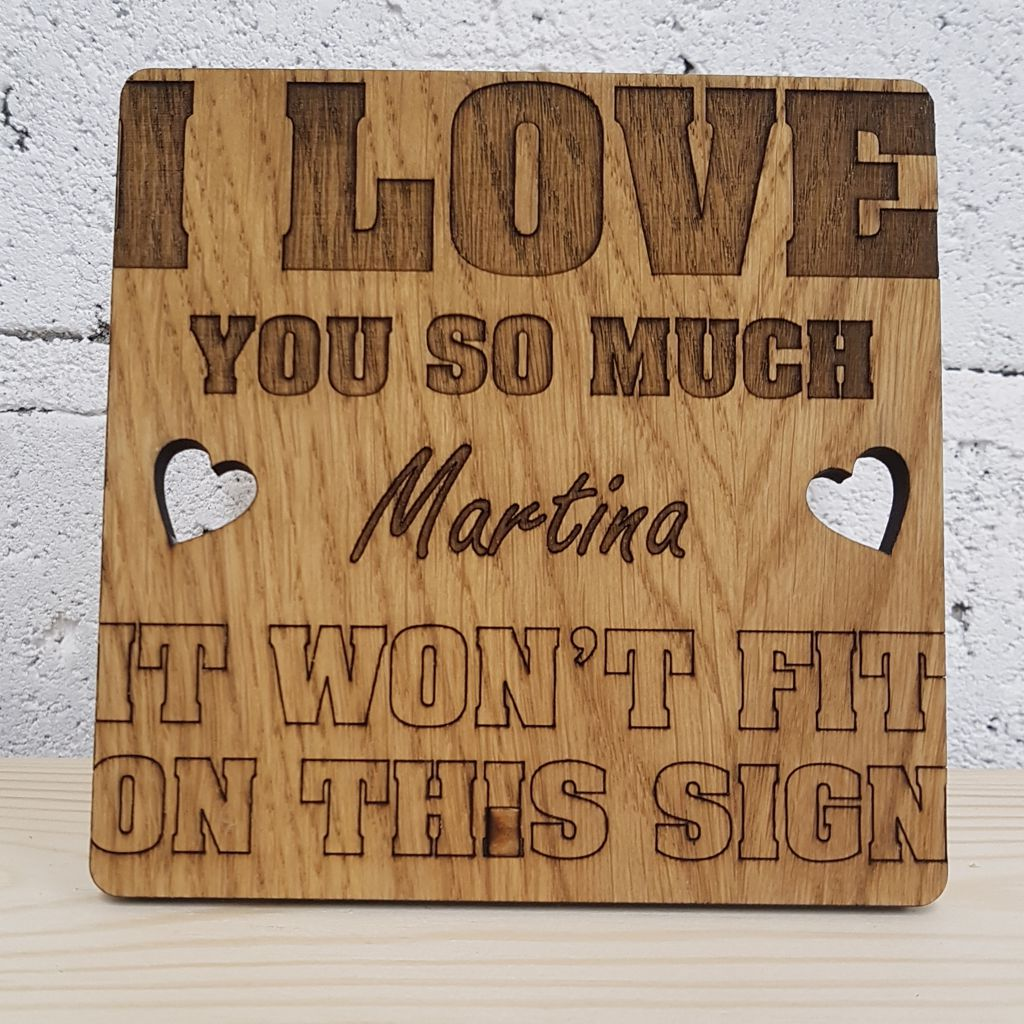 I Love You So Much It Wont Fit On This Sign Wooden Plaque