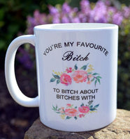 My Favourite Bitch Mug Personalised