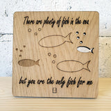 Plenty of fish in the sea - Wooden Plaque