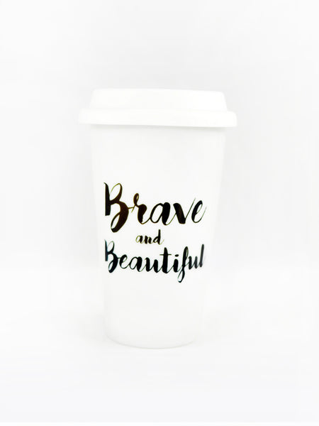 Brave and Beautiful Tumbler