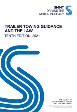 Trailer Towing Guidance and the Law - 10th Edition