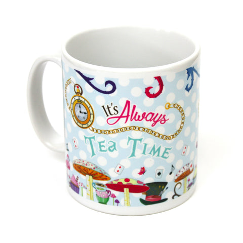 Alice in wonderland inspired it's always tea time mug by Happy Piranha