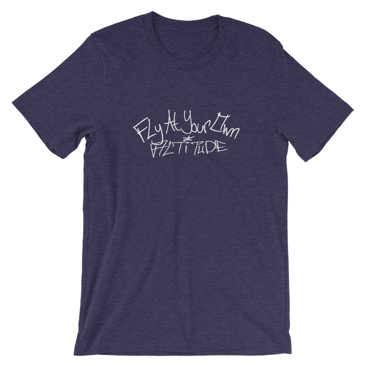 Fly At Your Own Altitude Unisex T-Shirt