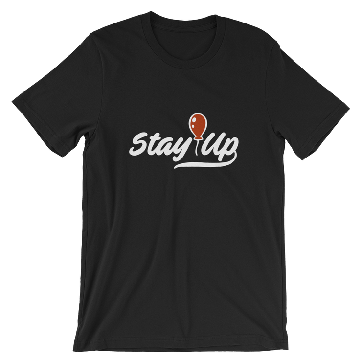 Stay Up Unisex T-Shirt freeshipping - Lonely Floater