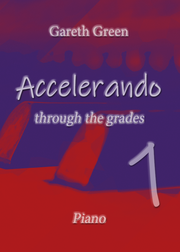 Gareth Green: Accelerando through the grades 1 - Piano