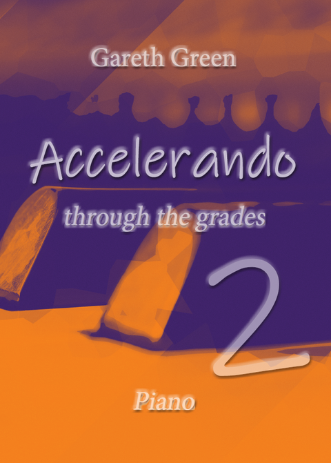 Gareth Green: Accelerando through the grades 2 - Piano
