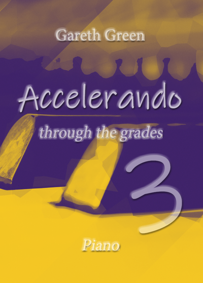 Gareth Green: Accelerando through the grades 3 - Piano